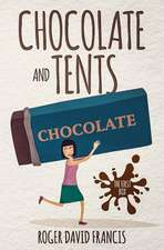 Chocolate and Tents