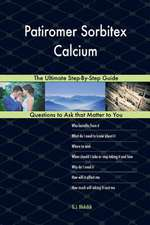 Patiromer Sorbitex Calcium; The Ultimate Step-By-Step Guide