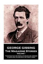 George Gissing - The Magazine Stories - Volume I
