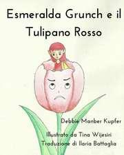 Esmeralda Grunch E Il Tulipano Rosso