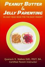 Peanut Butter & Jelly Parenting