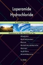 Loperamide Hydrochloride; A Complete Guide