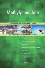 Methylphenidate; Complete Self-Assessment Guide