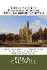 Lectures on the Tinnevelly Missions (1857) by