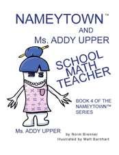Nameytown and Ms. Addy Upper the School Math Teacher