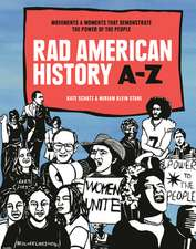 Rad American History A-Z: Movements and Moments That Demonstrate the Power of the People