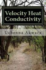 Velocity Heat Conductivity
