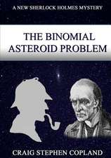 The Binomial Asteroid Problem -- Large Print