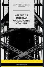 Aprende a Modelar Aplicaciones Con UML - Tercera Edicion