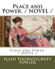Place and Power. / Novel