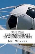The Ten Commandments to Win Sports Bets