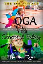 Yoga vs. Cerebral Palsy, or Full Circle with a Cup of Water & Mindfulness Therapy