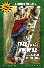 The Tree by the Woodpile: And Other Dene 'Spirit of Nature' Tales