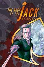 Saga Of The Jack Of Spades, The: Volume 1