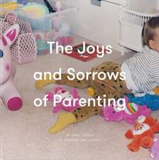 JOYS & SORROWS OF PARENTING