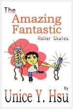 The Amazing Fantastic Roller Skates