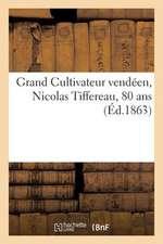 Grand Cultivateur Vendeen, Nicolas Tiffereau, 80 ANS