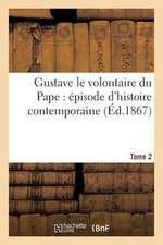 Gustave Le Volontaire Du Pape