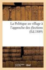 La Politique Au Village A L'Approche Des Elections