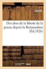 Des Abus de La Liberte de La Presse Depuis La Restauration Ou Considerations Sur La Propagation:  Des Mauvais Livres