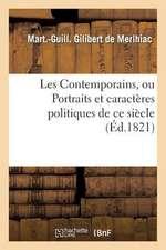 Les Contemporains, Ou Portraits Et Caracteres Politiques de Ce Siecle