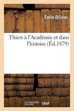 Thiers A L'Academie Et Dans L'Histoire