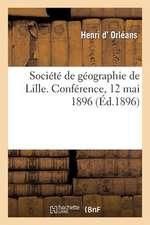Societe de Geographie de Lille. Conference, 12 Mai 1896