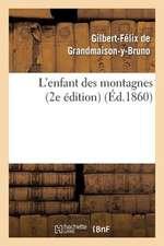 L'Enfant Des Montagnes (2e Edition)