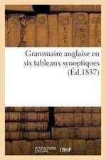 Grammaire Anglaise En Six Tableaux Synoptiques