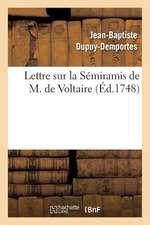 Lettre Sur La Semiramis de M. de Voltaire,