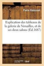 Explication Des Tableaux de La Galerie de Versailles, Et de Ses Deux Sallons