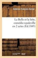 La Belle Et La Bete, Comedie-Vaudeville En 2 Actes