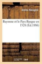 Bayonne Et Le Pays Basque En 1528