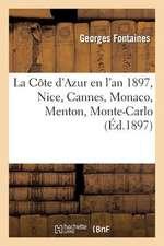 La Cote D'Azur En L'An 1897, Nice, Cannes, Monaco, Menton, Monte-Carlo