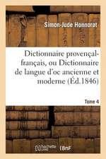 Dictionnaire Provencal-Francais, Ou Dictionnaire de Langue D'Oc Ancienne Et Moderne. 4, Vocabulaire