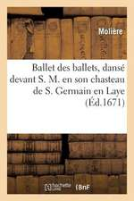 Ballet Des Ballets, Danse Devant S. M. En Son Chasteau de S. Germain En Laye