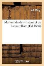 Manuel Du Dessinateur Et de L'Aquarelliste, Orne de Plusieurs Jolis Croquis Retouches Au Pinceau