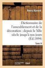 Dictionnaire de L'Ameublement Et de La Decoration.Tome IV, P-Z