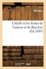 L'Idylle Et Les Festes de L'Amour Et de Bacchus, Pastorale Representee
