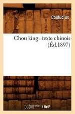 Chou King:  Texte Chinois (Ed.1897)