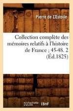 Collection Complete Des Memoires Relatifs A L'Histoire de France; 45-48. 2 (Ed.1825)