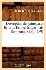 Description Des Principaux Lieux de France. 6. Lyonnais Bourbonnais (Ed.1789)