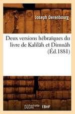 Deux Versions Hebraiques Du Livre de Kalilah Et Dimnah (Ed.1881)