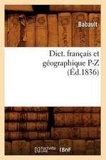 Dict. Francais Et Geographique P-Z (Ed.1836)