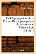 Dict. Topographique de la France., Dict. Topographique Du Departement D'Eure-Et-Loir:  Arrondissement de Boulogne-Sur-Mer (Ed.1881)