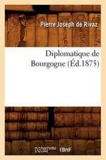 Diplomatique de Bourgogne (Ed.1875)
