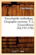 Encyclopedie Methodique. Geographie Ancienne. T. 2, [Graeci-Roma] (Ed.1787-1796)