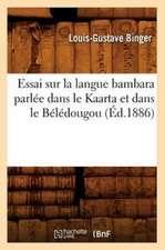 Essai Sur La Langue Bambara Parlee Dans Le Kaarta Et Dans Le Beledougou