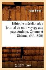 Ethiopie Meridionale:  Journal de Mon Voyage Aux Pays Amhara, Oromo Et Sidama, (Ed.1890)