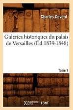 Galeries Historiques Du Palais de Versailles. Tome 7 (Ed.1839-1848)